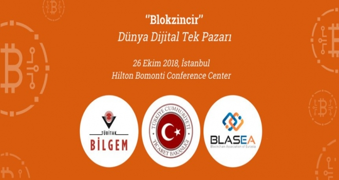 'Blokzincir: Dünya Dijital Tek Pazarı, İstanbul Konferansı 26 Ekimde Gerçekleştirilecek