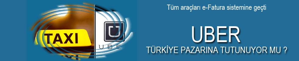 Uber Türkiye pazarına  tutunuyor mu ?